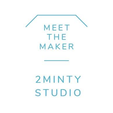 MEET THE MAKER - 2MINTY STUDIO