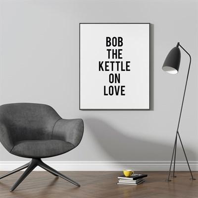 Bob The Kettle On Print