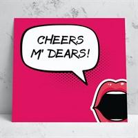 Cheers M' Dears Greeting Card
