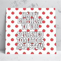Squashed Tomatoes Birthday Card